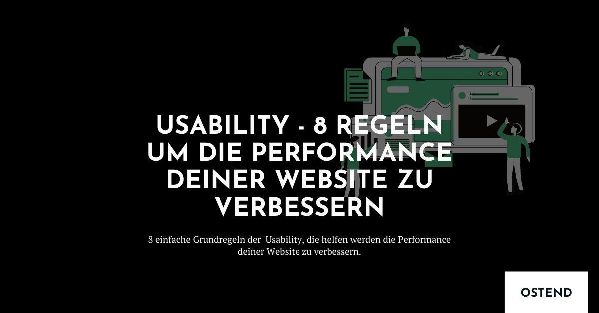 Usability - 8 Regeln um die Performance deiner Website zu verbessern