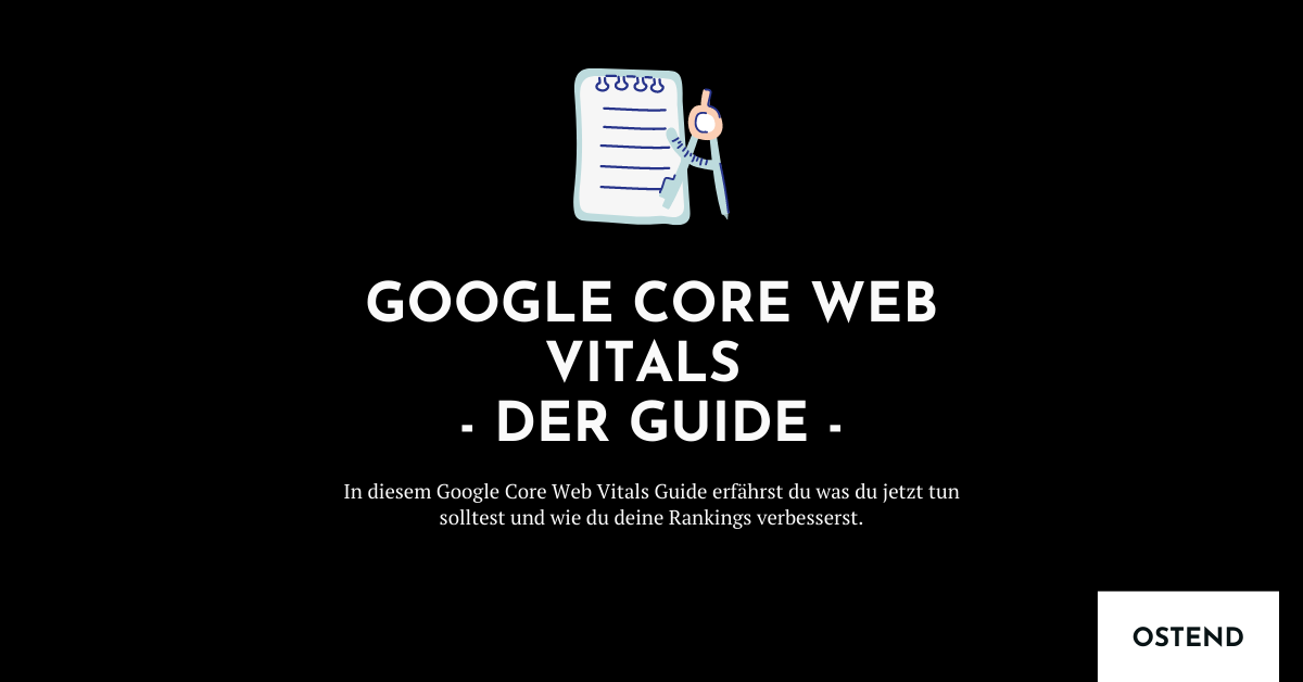Google Core Web Vitals - Der Guide